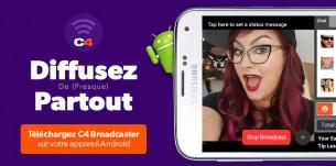 Diffusez de partout avec l'application C4 Broadcaster