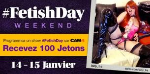 Weekend de show à thème #FETISHDAY: Recevez 100 Jetons