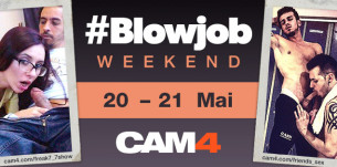 #Blowjob Weekend sur Cam4 ! Concours de Fellation ! Du 20 au 21 Mai