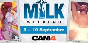 Milk weekend : Des sex cams de folie le 9 et 10 septembre