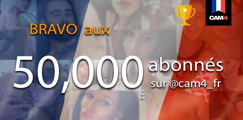 50.000 abonnés sur Twitter Cam4_FR!